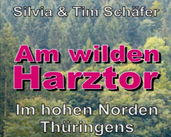 Am wilden Harztor Thueringen Silvia Tim Schaefer